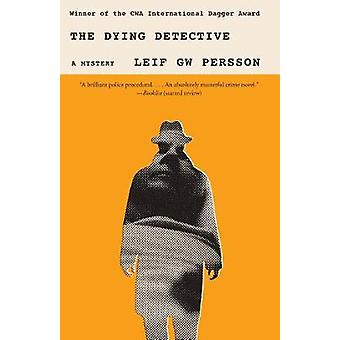 The Dying Detective - A Mystery by Leif Gw Persson - 9780307950369 Book