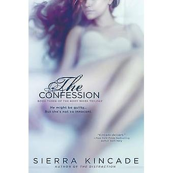 The Confession by Sierra Kincade - 9780425278017 Book