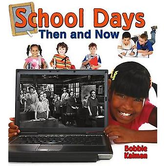 School Days Then and Now by Bobbie Kalman - 9780778702092 Book