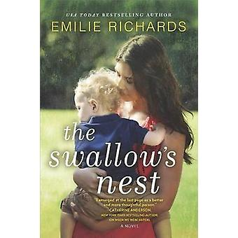 The Swallow's Nest by Emilie Richards - 9780778320005 Book