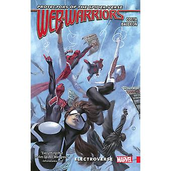 Web Warriors of the Spider-Verse Vol. 1 - Electroverse - Vol. 1 by Mic