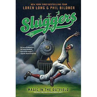 Sluggers Magic in the Outfield by Loren Long - Phil Bildner - Loren L