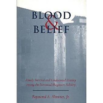 Blood and Belief - Family Survival and Confessional Identity Among the