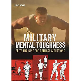 Military Mental Toughness - Elite Training for Critical Situations by