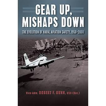 Gear Up - Mishaps Down - The Evolution of Naval Aviation Safety - 1950
