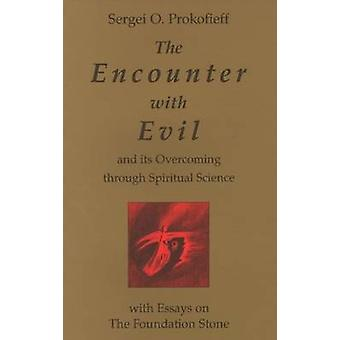 The Encounter with Evil and its Overcoming Through Spiritual Science -