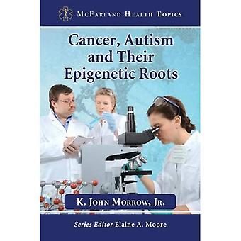 Cáncer, autismo y sus raíces epigenéticas (temas de salud de McFarland)