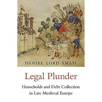 Legal Plunder by Daniel Lord Smail