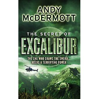 The Secret of Excalibur WildeChase 3 by Andy McDermott