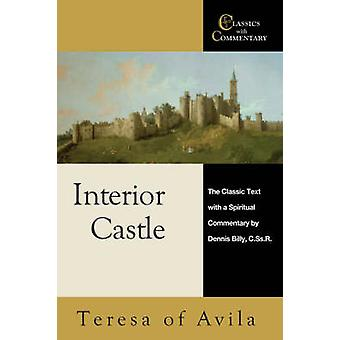 Interior Castle The Classic Text with a Spiritual Commentary by Teresa of Avila