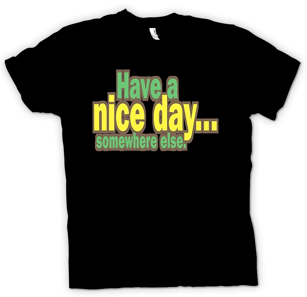 Womens T-shirt - Have A Nice Day Somewhere Else - Quote