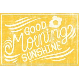 Good Morning Sunshine Poster Print by Cleonique Hilsaca (24 x 36)