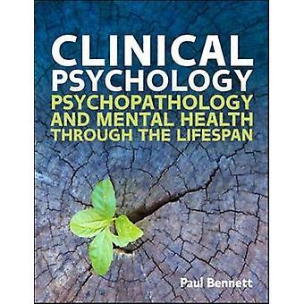 Psychologie clinique Psychopathologie à travers la durée de vie par Paul Bennett