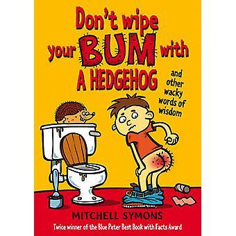 Niet veeg uw Bum met een egel door Mitchell Symons