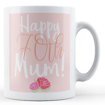 Счастливый 70-мама! (Цветочные) - печатных кружка