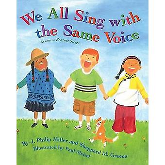 We All Sing with the Same Voice by J. Philip Miller - Paul Meisel - S