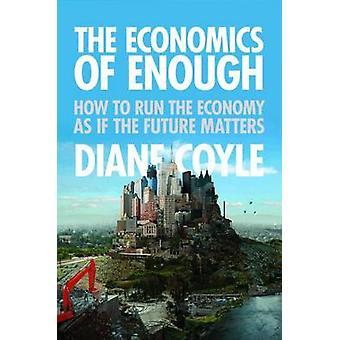 الجوانب الاقتصادية لما فيه الكفاية--كيفية تشغيل الاقتصاد كما لو كان المستقبل مات
