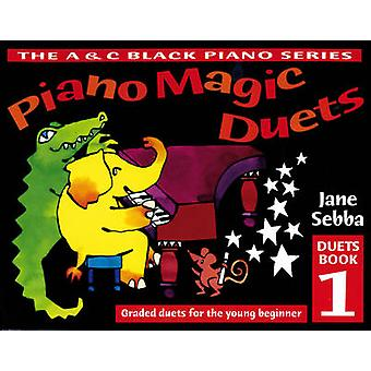 Piano Magic Duets Book 1 - Graded Duets for the Young Beginner by Jane