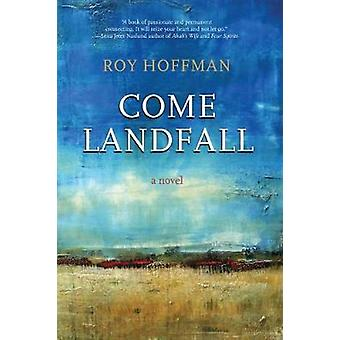 Come Landfall - A Novel by Roy Hoffman - 9780817358716 Book