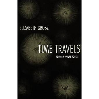 Time Travels - Feminism - Nature - Power (annotated edition) by Elizab