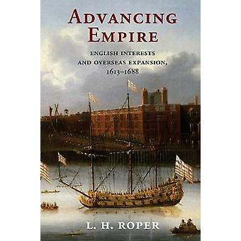 Advancing Empire - English Interests and Overseas Expansion - 1613-168