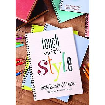Teach with Style - Creative Tactics for Adult Learning by Jim Teeters