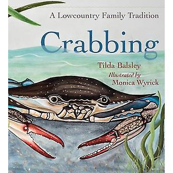 En crabe - une Tradition de famille Lowcountry par Tilda Balsley - Monica Dun