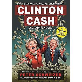 Clinton Cash - A Graphic Novel by Peter Schweizer - Chuck Dixon - Bret