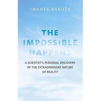 Das Unmögliche passiert - ein Wissenschaftler persönliche Entdeckung der zusätzlichen