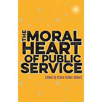 Det moralske hjertet af offentlig tjeneste af Claire Foster-Gilbert - dekan