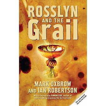 Rosslyn and the Grail by Mark Oxbrow - Ian Robertson - 9781845961152