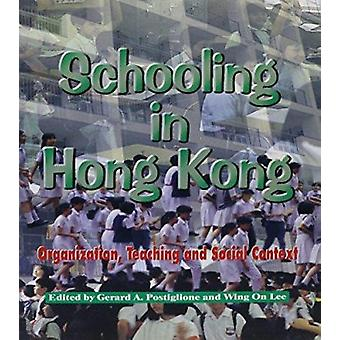 Schooling in Hong Kong - Organization - Teaching and Social Context by
