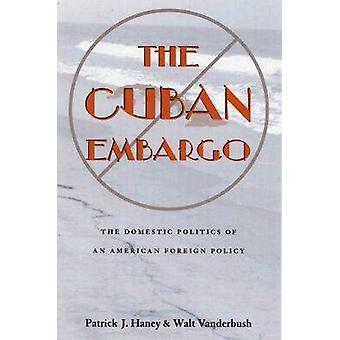 L'Embargo cubain - la politique intérieure d'un américain Foreign Policy