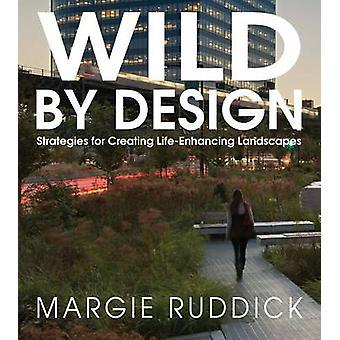 Sauvages par Design - stratégies pour la création de paysages vivifiante