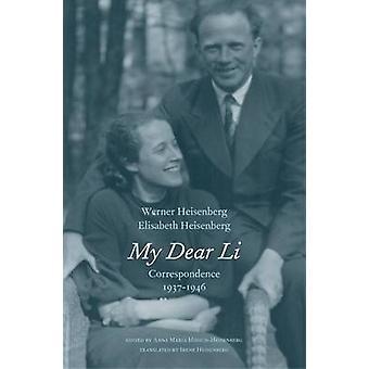 Mijn lieve Li - correspondentie - 1937-1946 door Werner Heisenberg - Elisabe