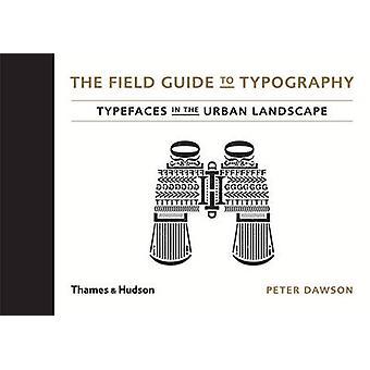 Fält Guide till typografi - typsnitt i det urbana landskapet av Pe