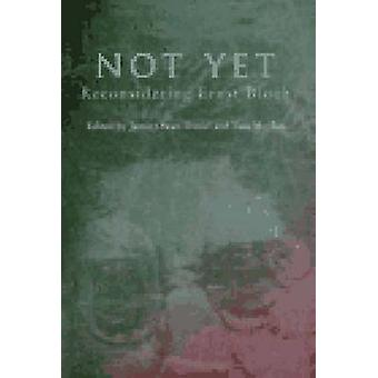Not Yet - Reconsidering Ernst Bloch by Jamie Owen Daniel - Tom Moylan