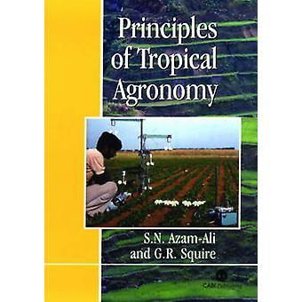 Principes d'agronomie tropicale par Geoff Squire - S.N. Azam-Ali - 978