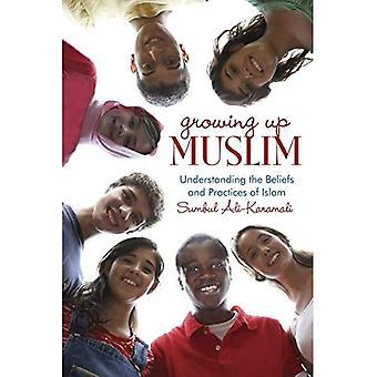 Growing Up Muslim: Understanding the Beliefs and Practices of Islam