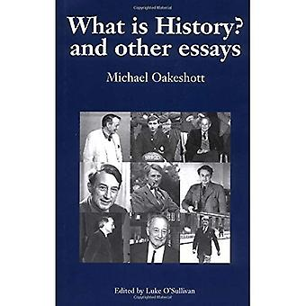 What is History? And Other Essays: v. 1: Selected Writings: v. 1 (Michael Oakeshott: Selected Writings)