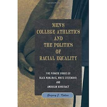 College Athletics masculine and the Politics of Racial Equality