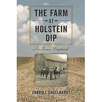 Gården vid Holstein Dip: en Iowa barndom (Bur ek bok) (en Bur ek bok)