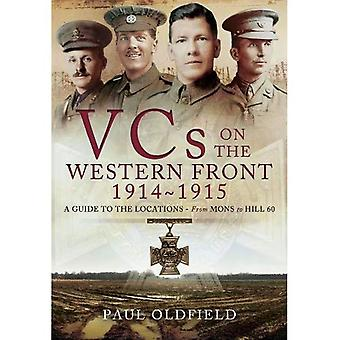 Victoria Crosses on the Western Front August 1914-April 1915: A Guide to the Locations - from Mons to Hill 60