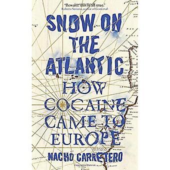Schnee auf dem Atlantik: wie Kokain nach Europa kam