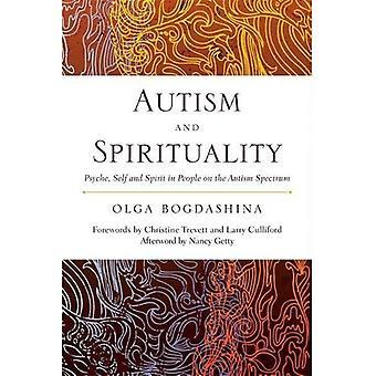 Autisme et spiritualité: psyché, soi et l'esprit chez les personnes sur le spectre de l'autisme