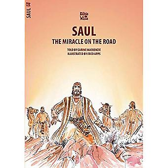 SAUL; THE MIRACLE ON THE ROAD (Bible Wise)