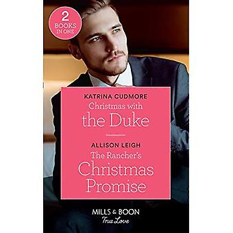 Christmas With The Duke: Christmas with the Duke / The Rancher's Christmas Promise (Return to the Double C) (Mills & Boon True Love)