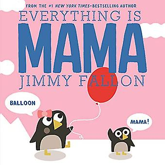 Everything is Mama [Board book]