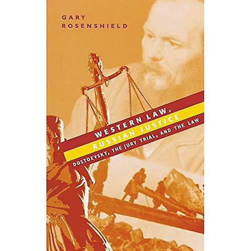 Western Law, Russian Justice  Dostoevsky, the Jury Trial, and the Law