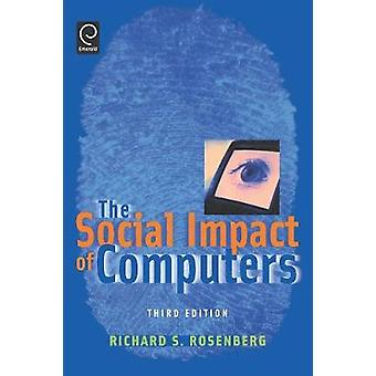 The Social Impact of Computers by Rosenberg & Richard